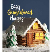 Easy Gingerbread Houses by Lisa Anderson, 9781423650348