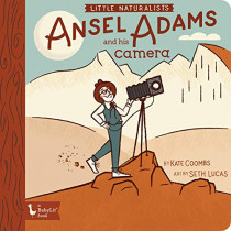 Little Naturalists Ansel Adams and His Camera by Kate Coombs, 9781423654308