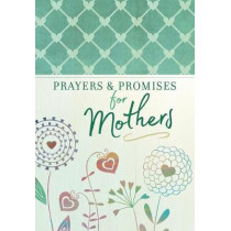 Prayers and Promises for Mothers by Broadstreet Publishing, 9781424556588