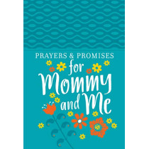 Prayers & Promises for Mommy and Me by Broadstreet Publishing, 9781424558483