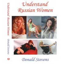 Understand Russian Women by Donald Stevens, 9781425947422