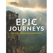 Epic Journeys: 100 Life-Changing Adventures by Richard Bangs, 9781426220616