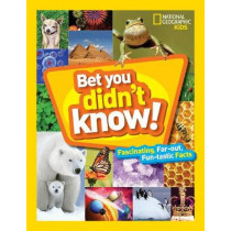 Bet You Didn't Know! (Fun Facts) by National Geographic Kids, 9781426328374