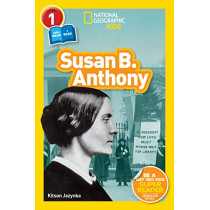 Susan B. Anthony (L1/Co-Reader): National Geographic Readers by National Geographic Kids Magazine, 9781426335082