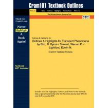 Outlines & Highlights for Transport Phenomena by Bird, R. Byron / Stewart, Warren E. / Lightfoot, Edwin N. by Cram101 Textbook Reviews, 9781428850750