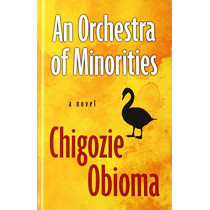 An Orchestra of Minorities by Chigozie Obioma, 9781432862961