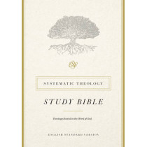 ESV Systematic Theology Study Bible, 9781433553370