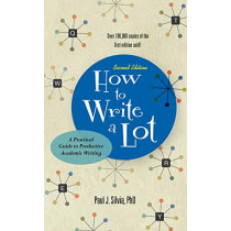 How to Write a Lot: A Practical Guide to Productive Academic Writing by Paul J. Silvia, 9781433829734