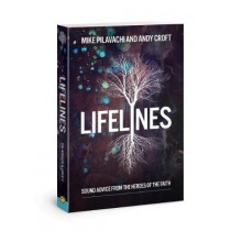 Lifelines: Sound Advice from the Heroes of the Faith by Mike Pilavachi, 9781434711861