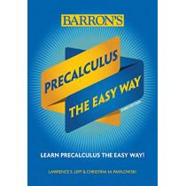 Precalculus: The Easy Way by Christina Pawlowski, 9781438012698