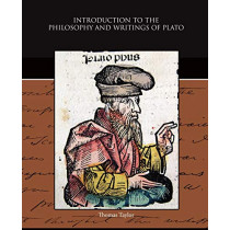 Introduction to the Philosophy and Writings of Plato by Thomas Taylor, 9781438531694