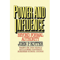 Power and Influence by John P. Kotter, 9781439146798