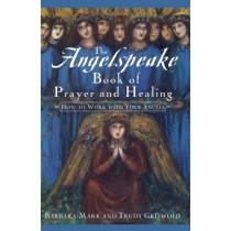 The Angelspeake Book of Prayer and Healing by Barbara Mark, 9781439191064