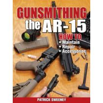 Gunsmithing - The AR-15 by Patrick Sweeney, 9781440208997