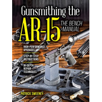 Gunsmithing the AR-15, The Bench Manual by Patrick Sweeney, 9781440246609