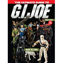The Ultimate Guide to G.I. Joe 1982-1994 by Mark Bellomo, 9781440248795