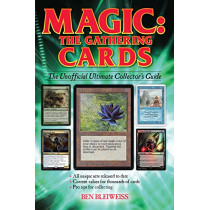 Magic - The Gathering Cards: The Unofficial Ultimate Collector's Guide by Ben Bleiweiss, 9781440248801