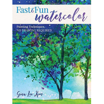 Fast and Fun Watercolor: Painting Techniques, No Drawing Required! by Gina Lee Kim, 9781440351549