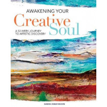 Awakening Your Creative Soul: A 52-Week Journey to Artistic Discovery by Sandra Duran Wilson, 9781440353079