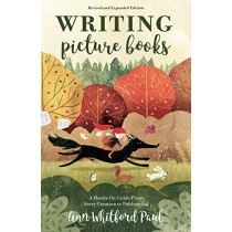 Writing Picture Books Revised and Expanded: A Hands-On Guide From Story Creation to Publication by Ann Whitford Paul, 9781440353758