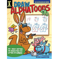 Draw AlphaToons: 130+ Crazy Critters and Characters From Letters and Numbers by Steve Harpster, 9781440354052
