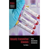 Sexually Transmitted Diseases: Your Questions Answered by Paul Quinn, 9781440853166