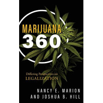 Marijuana 360: Differing Perspectives on Legalization by Nancy E. Marion, 9781442281653