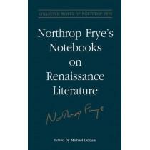 Northrop Frye's Notebooks on Renaissance Literature by Michael Dolzani, 9781442657649