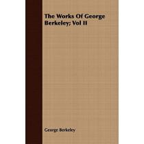 The Works Of George Berkeley; Vol II by George Berkeley, 9781443701938
