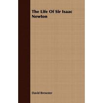 The Life Of Sir Isaac Newton by Sir David Brewster, 9781443707534