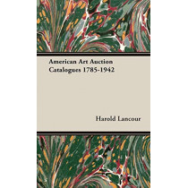 American Art Auction Catalogues 1785-1942 by Harold Lancour, 9781443727501
