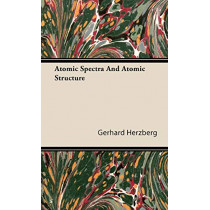 Atomic Spectra And Atomic Structure by Gerhard Herzberg, 9781443728065