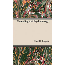 Counseling And Psychotherapy by Carl R. Rogers, 9781443729703