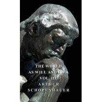 The World As Will Idea - Vol III by Arthur Schopenhauer, 9781443731911