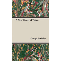 A New Theory Of Vision by George Berkeley, 9781443732741
