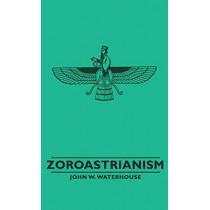 Zoroastrianism by John W., Waterhouse, 9781443732956