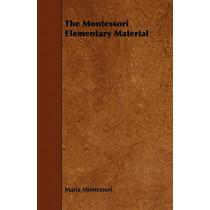 The Montessori Elementary Material by Maria Montessori, 9781443742740