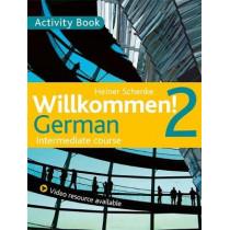 Willkommen! 2 German Intermediate course: Activity Book by Heiner Schenke, 9781444165203