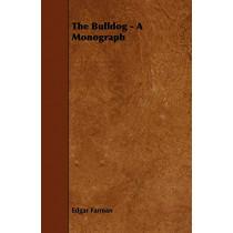 The Bulldog - A Monograph by Edgar Farman, 9781444657654