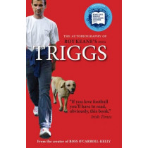 Triggs: the Autobiography of Roy Keane's Dog by Ciara Considine, 9781444743005