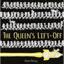 The Queen's Lift-Off by Steve Antony, 9781444934229