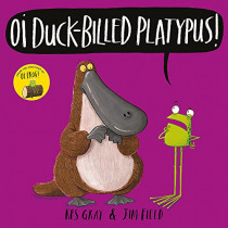 Oi Duck-billed Platypus! by Kes Gray, 9781444937336