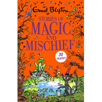Stories of Magic and Mischief: Contains 30 classic tales by Enid Blyton, 9781444942576