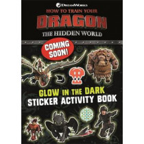 How to Train Your Dragon The Hidden World: Glow in the Dark Sticker Book by DreamWorks Animation, 9781444946925