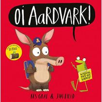 Oi Aardvark! by Kes Gray, 9781444955927