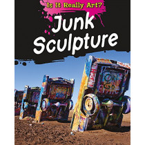 Is It Really Art?: Junk Sculpture by Alix Wood, 9781445144047