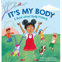It's My Body: A Book about Body Privacy for Young Children by Victoria Brooker, 9781445161686