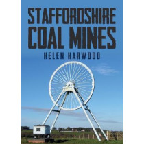 Staffordshire Coal Mines by Helen Harwood, 9781445677873