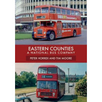 Eastern Counties: A National Bus Company by Peter Horrex, 9781445679617