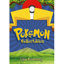 Pokemon Collectibles by Lisa Courtney, 9781445697307